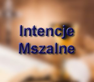 Intencje Mszalne 17.02 – 23.02.2020 r.